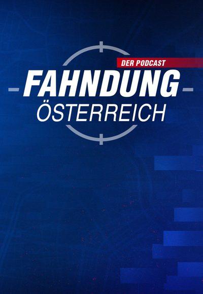 Fahndung Österreich: Der Podcast